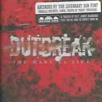 OUTBREAK - YOU MAKE US SICK USED - VERY GOOD CD