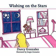 Wishing on the Stars by Darcy Gonzalez (2007, Paperback)