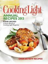 Cooking Light Annual Recipes 2013: Every Recipe...A Year's Worth of Cooking