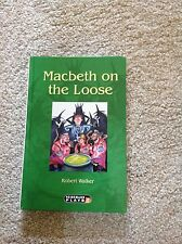 Macbeth on the Loose, Robert Walker