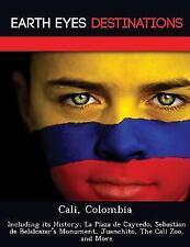 Cali, Colombi : Including Its History, la Plaza de Caycedo, Sebastian de...