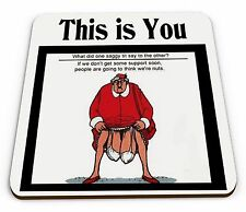 This is You What Did One Saggy Tit say To The Other? Funny Novelty Coaster