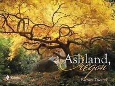 ASHLAND, OREGON by Barbara Tricarico (2013, Hardcover/160 pp) New Condition