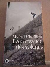 Michel Chaillou: La croyance des voleurs/ Points, 1990
