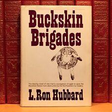 Buckskin Brigades, L. Ron Hubbard. First Edition, 1st Printing. Scientology.