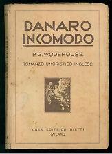 WODEHOUSE PELHAM GRENVILLE DANARO INCOMODO BIETTI 1932 PRIMA EDIZIONE UMORISMO