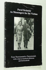 Messengers for the Victims Pavel Stransky SIGNED Auschwitz Theresienstadt WWII