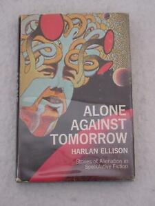 Harlan Ellison ALONE AGAINST TOMORROW Macmillan 1971 Book Club Ed.