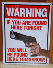 #61429 Warning If Found Here Tonight, You'll Be Found Here Tomorrow Tin Sign
