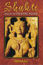 SHAKTI: REALM OF THE DIVINE MOTHER by Vanamali (2008, Paperback) (W)