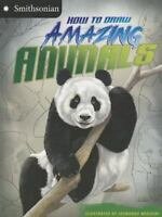 How to Draw Amazing Animals (Smithsonian Drawing Books) by McCurry, Kristen