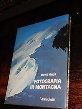 FOTOGRAFIA IN MONTAGNA David Higgs Zanichelli 1985 foto analogica attrezzatura