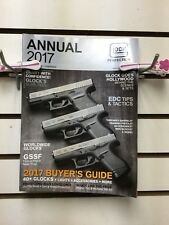 NEW! Stored Flat! 2017 GLOCK Annual 114 Pages Of Totally GLOCKS