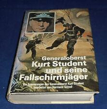 Generaloberst Kurt Student und seine Fallschirmjäger Erinnerungen
