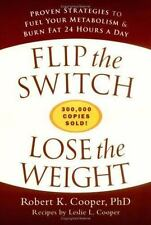 Flip the Switch, Lose the Weight: Proven Strategies to Fuel Your Metabolism and