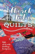 Church Ladies' Quilts, Paperback by Hazelwood, Ann, Brand New, Free shipping .