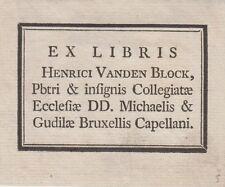 EX-LIBRIS HENRI VAN DEN BLOCK, CHANOINE SAINTE-GUDULE à BRUXELLES (décédé 1807)