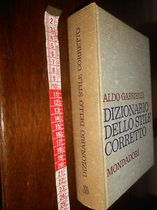 libro :GABRIELLI ALDO DIZIONARIO DELLO STILE CORRETTO MONDADORI 1960 LINGUISTICA