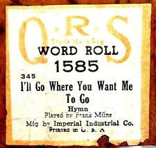 QRS Word Roll I'LL GO WHERE YOU WANT ME TO GO Frank Milne 1585 Player Piano Roll