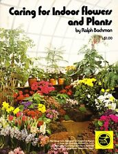 Caring for Indoor Flowers and Plants by Ralph Bachman Easy Care Approach, 1974