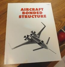 1985 AIRCRAFT BONDED STRUCTURE INFORMATION & REPAIR BOOK EA-MNR