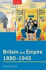 Britain and Empire, 1880-1945 by Kennedy, Dane