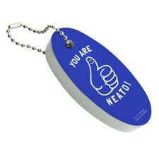 You Are Neato Cool Funny Humor Floating Foam Keychain Fishing Boat Buoy
