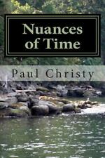 Nuances of Time by Paul Christy (2014, Paperback)
