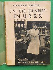 J'AI ETE OUVRIER EN URSS 1932 1935 ANDREW SMITH PLON UNION SOVIETIQUE KOMINTERN