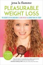 Pleasurable Weight Loss: The Secrets to Feeling Great, Losing Weight,-ExLibrary