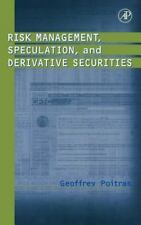 Risk Management, Speculation, and Derivative Securities by Geoffrey Poitras...