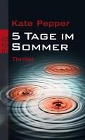 5 Tage im Sommer von Kate Pepper (2005, Taschenbuch) #s03