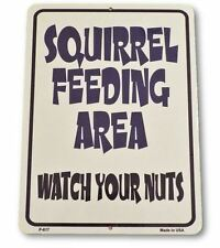 Squirrel Feeding Area Watch Your Nuts Funny Metal Sign