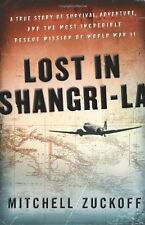 Lost in Shangri-La: A True Story of Survival, Adventure, and the Most Incredible