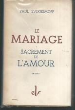 Le mariage sacrement de l'amour.Paul EVDOKIMOFF.Elf 1945. D005