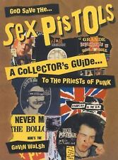 God Save the Sex Pistols: A Collector's Guide to the Priests of Punk by Gavin W