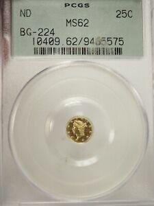 ND BG-224 Liberty California Fractional Gold 25c PCGS MS62 # 5575