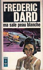 FREDERIC DARD MA SALE PEAU BLANCHE PRESSE POCKET 1970