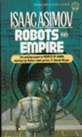 Robots and Empire (Starring R. Daneel Olivaw, No. 4) by Asimov, Isaac