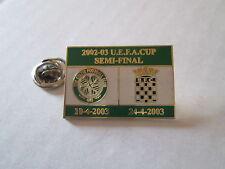 a1 CELTIC - BOAVISTA cup uefa europa league 2003 spilla football calcio pins