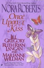 The Once upon: Once upon a Kiss 5 by Jill Gregory, Nora Roberts, R. C. Ryan, Rut
