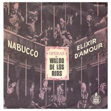 WALDO DE LOS RIOS 7'' Nabucco / Elixir D'Amour - FRANCE