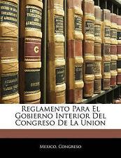 Reglamento Para El Gobierno Interior Del Congreso De La Union (Spanish Edition)