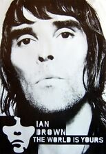 IAN BROWN POSTER The World is Yours RARE HOT NEW 24X36