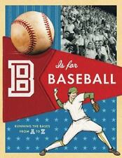 B Is for Baseball: Running the Bases from A to Z c2009 VGC Hardcover