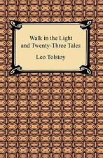 Walk in the Light and Twenty-Three Tales by Louise and Aylmer Maude and Leo...