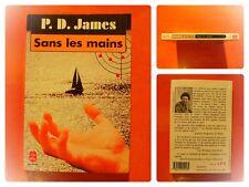 Sans les mains. P.D. James. Roman Policier Le Livre de Poche N° 6699