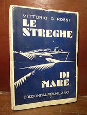 Cronache Guerra Saggio, Vittorio G. Rossi: Le Streghe di Mare 1930 Alpes Marina