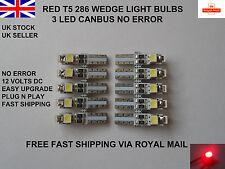10 x 3 LED T5 286 Smd Errore Canbus libero ROSSO LAMPADINE dashboard clock UK 12V 0,5 W
