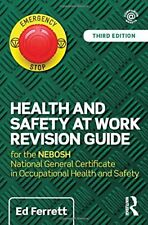 Health and Safety at Work Revision Guide: for the NEBOSH National General Certif